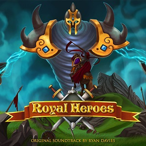Album artwork for Royal Heroes video game music by Ryan Davies